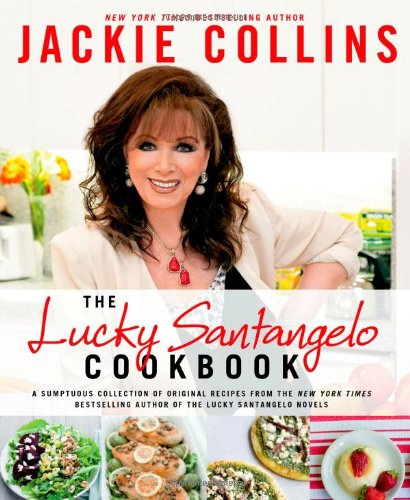 Jackie Collins' Mob Princess Serves Up A Lucky Santangelo Cookbook