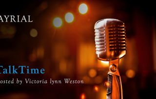 AYRIAL TalkTime with Victoria lynn Weston