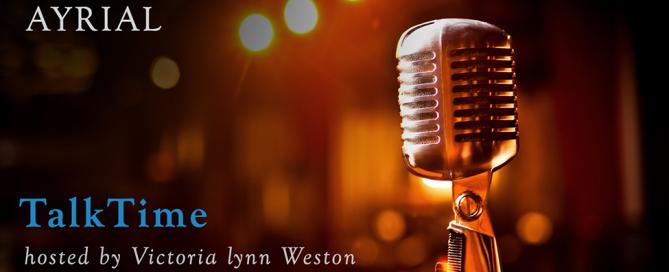 AYRIAL TalkTime with Victoria lynn Weston